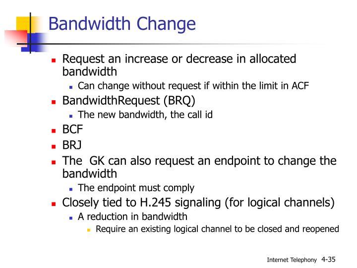 Bandwidth Change