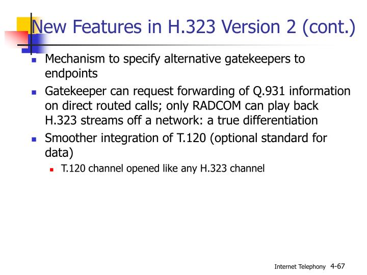New Features in H.323 Version 2 (cont.)