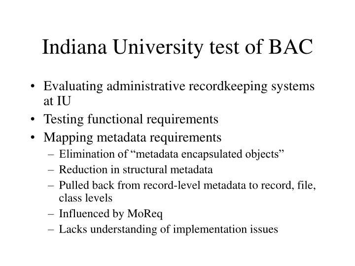 Indiana University test of BAC