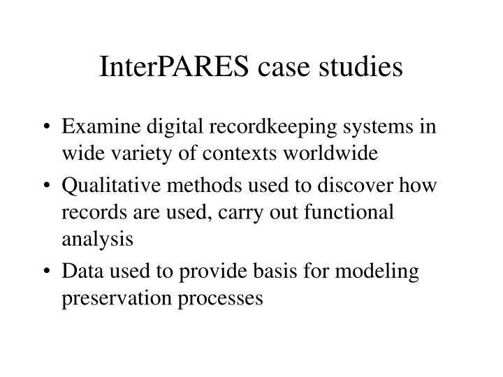 InterPARES case studies