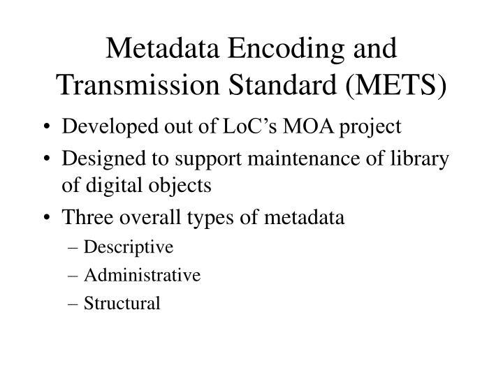 Metadata Encoding and Transmission Standard (METS)