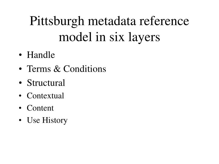 Pittsburgh metadata reference model in six layers
