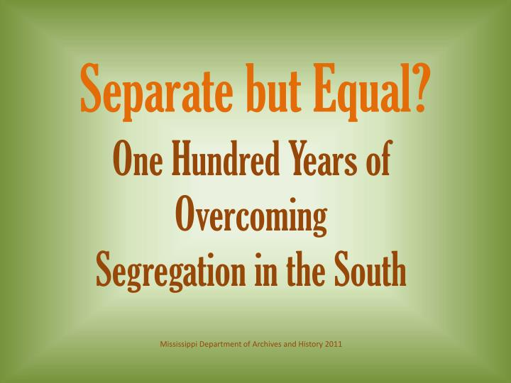 Separate but Equal?