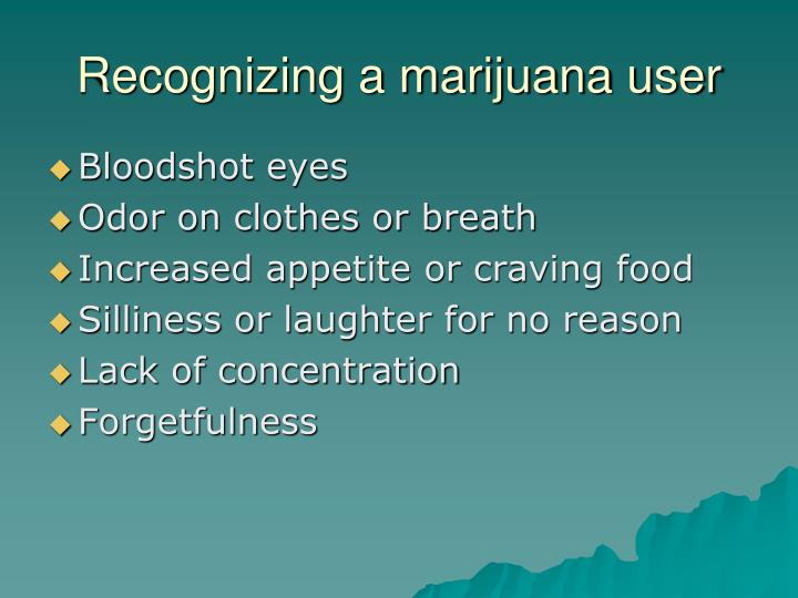 Recognizing a marijuana user