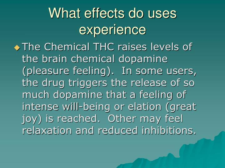 What effects do uses experience