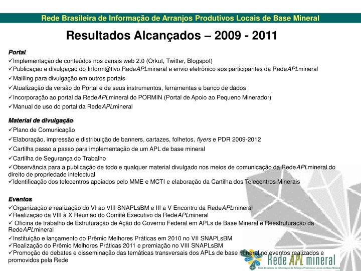 Resultados Alcançados – 2009 - 2011
