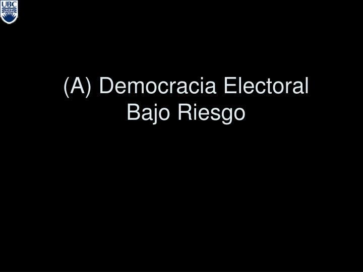 (A) Democracia Electoral