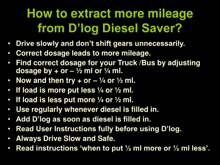 How to extract more mileage from D'log Diesel Saver?