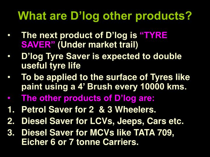 What are D'log other products?