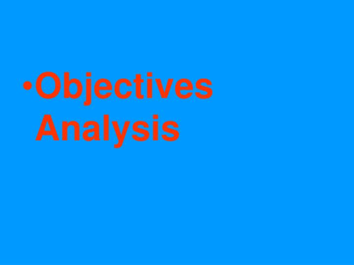 Objectives Analysis