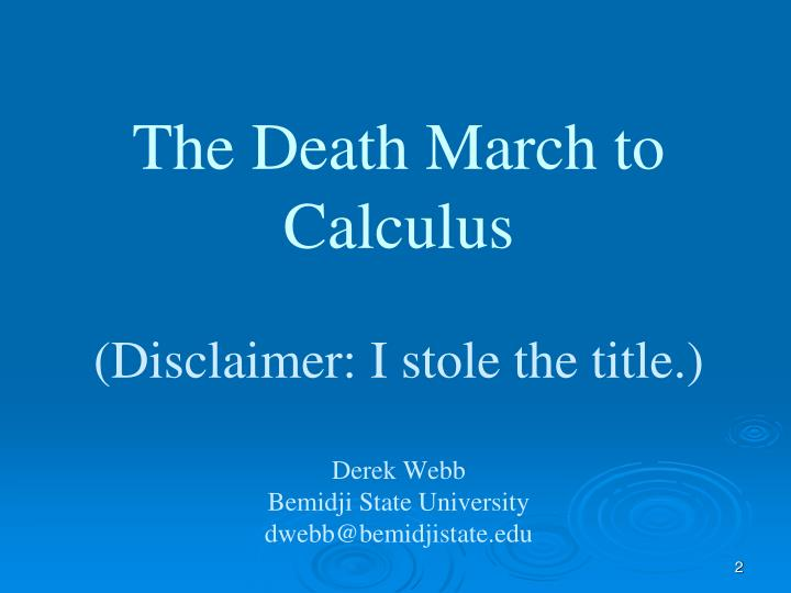 The Death March to Calculus