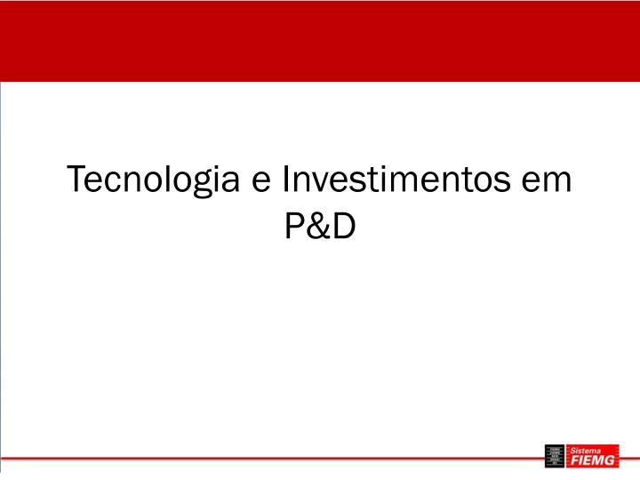 Tecnologia e Investimentos em P&D