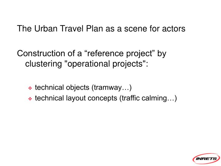 The Urban Travel Plan as a scene for actors