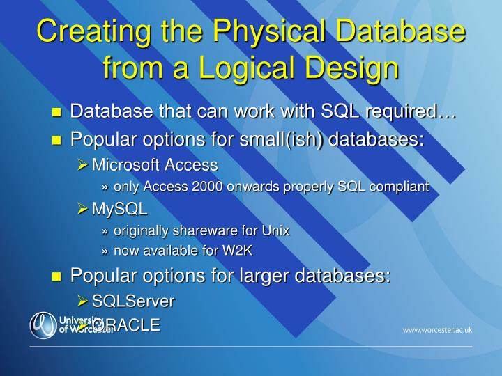 Creating the Physical Database from a Logical Design