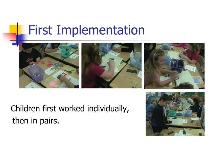 First Implementation