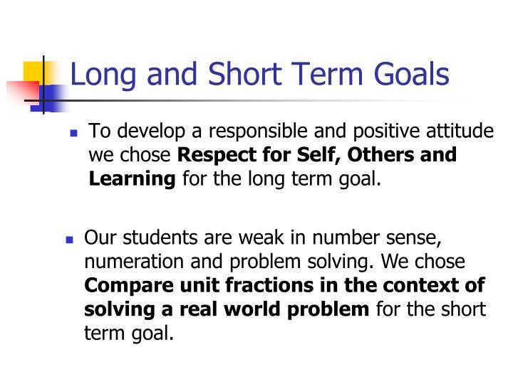 Long and Short Term Goals