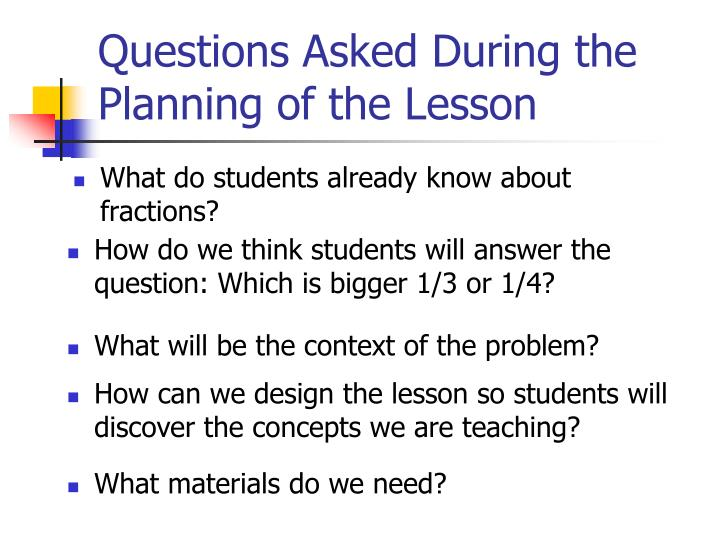 Questions Asked During the Planning of the Lesson