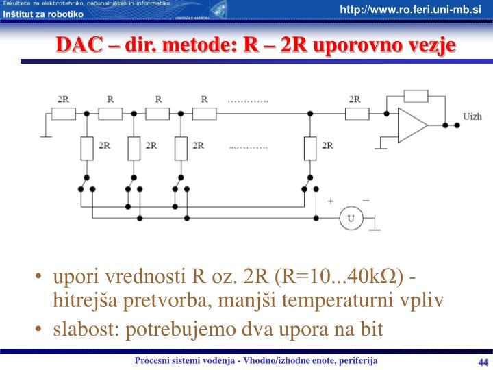 DAC – dir. metode: R – 2R uporovno vezje