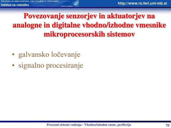 Povezovanje senzorjev in aktuatorjev na analogne in digitalne vhodno/izhodne vmesnike mikroprocesorskih sistemov