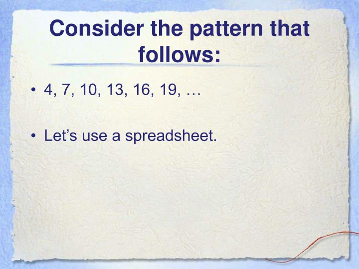 Consider the pattern that follows: