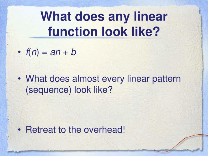 What does any linear function look like?