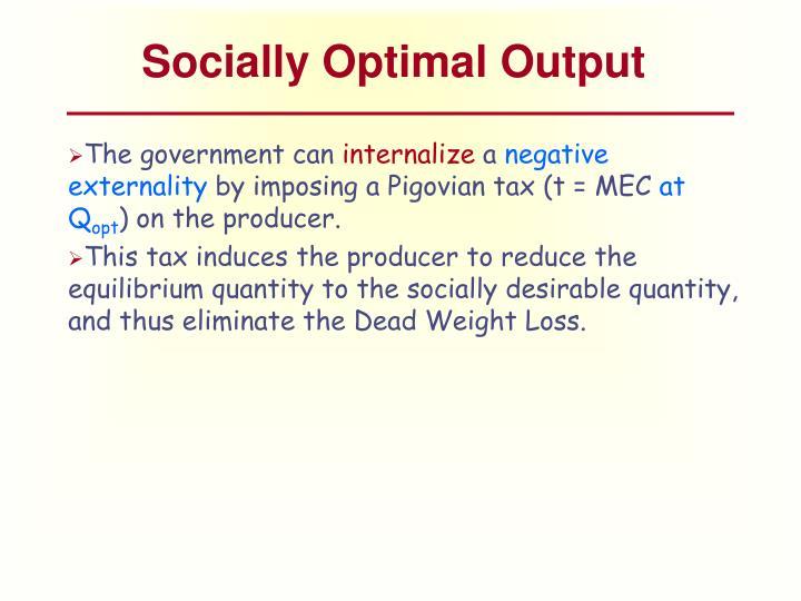 Socially Optimal Output