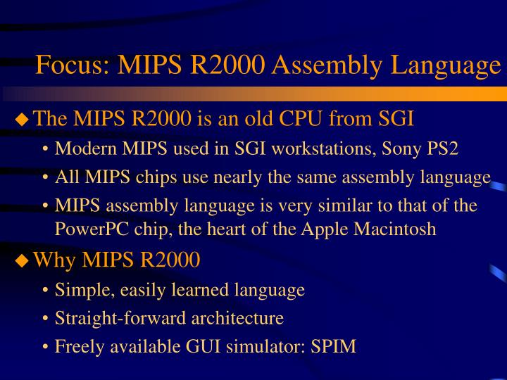 Focus: MIPS R2000 Assembly Language