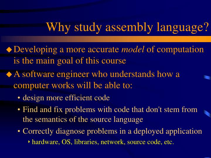 Why study assembly language?