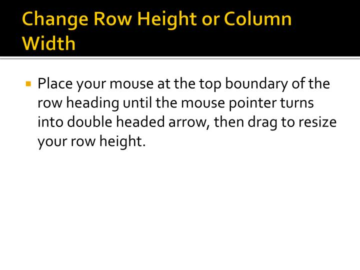 Change Row Height or Column Width