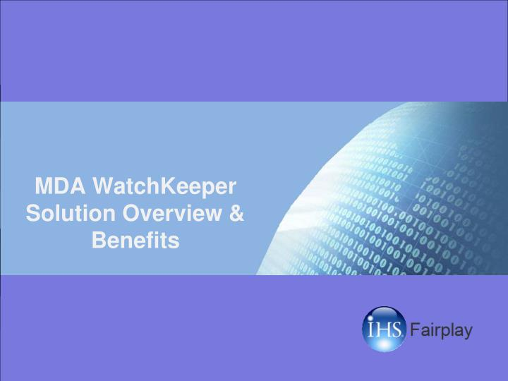 Mda watchkeeper solution overview benefits