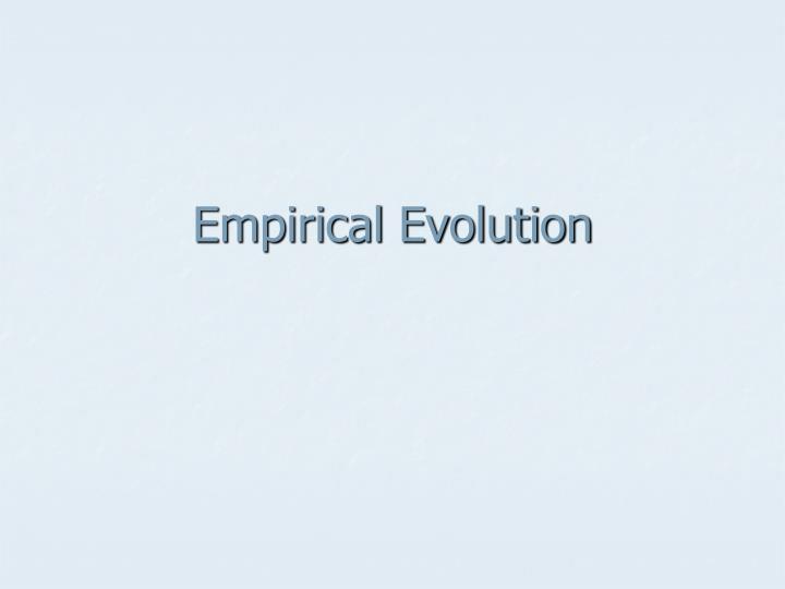 Empirical Evolution