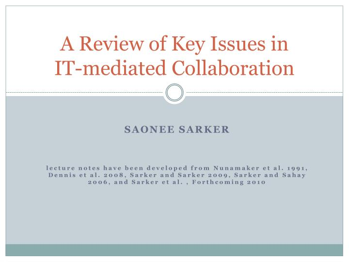 A review of key issues in it mediated collaboration