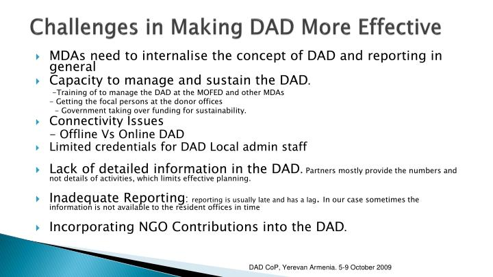 Challenges in Making DAD More Effective