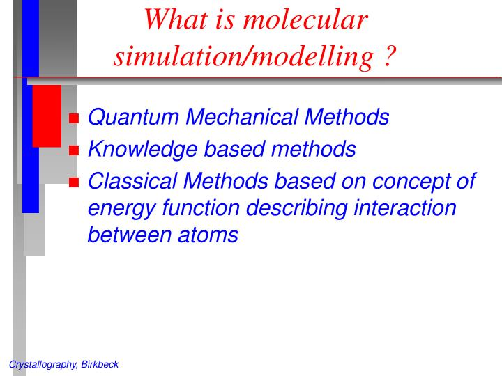 What is molecular simulation/modelling ?