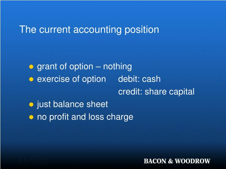 The current accounting position