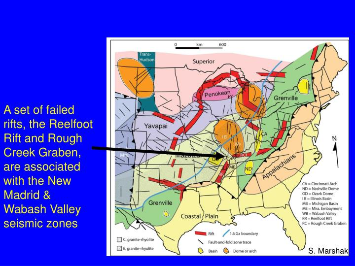 A set of failed rifts, the Reelfoot Rift and Rough Creek Graben, are associated with the New Madrid & Wabash Valley seismic zones