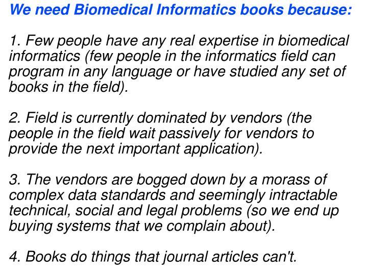 We need Biomedical Informatics books because: