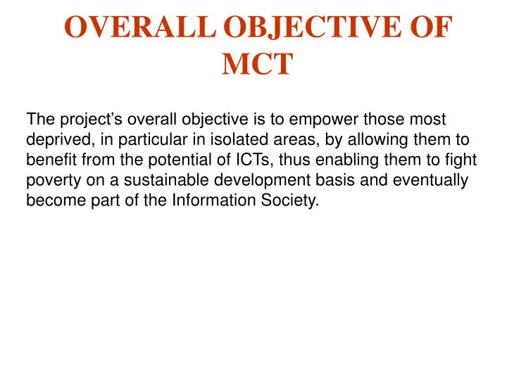 OVERALL OBJECTIVE OF MCT