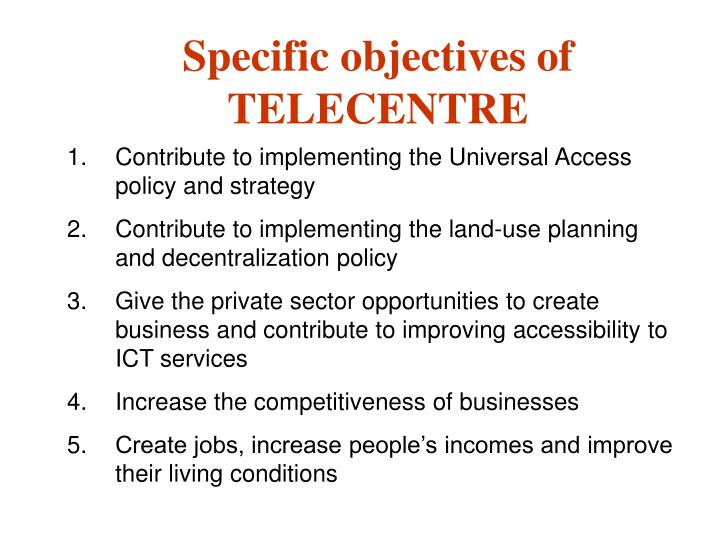 Specific objectives of TELECENTRE