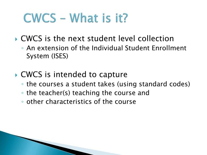 CWCS – What is it?