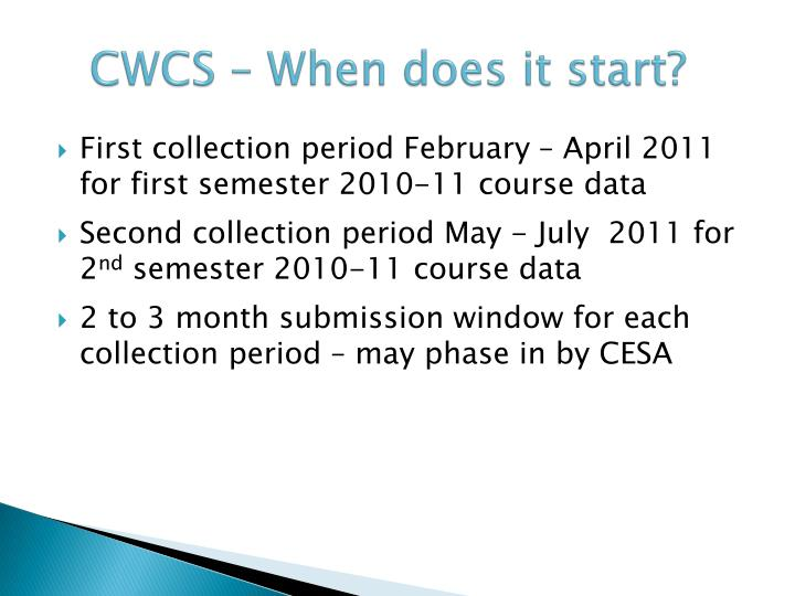 CWCS – When does it start?