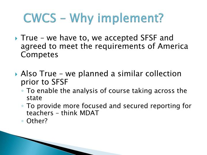 CWCS – Why implement?