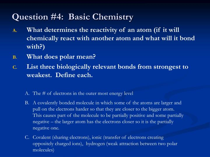 Question #4:  Basic Chemistry