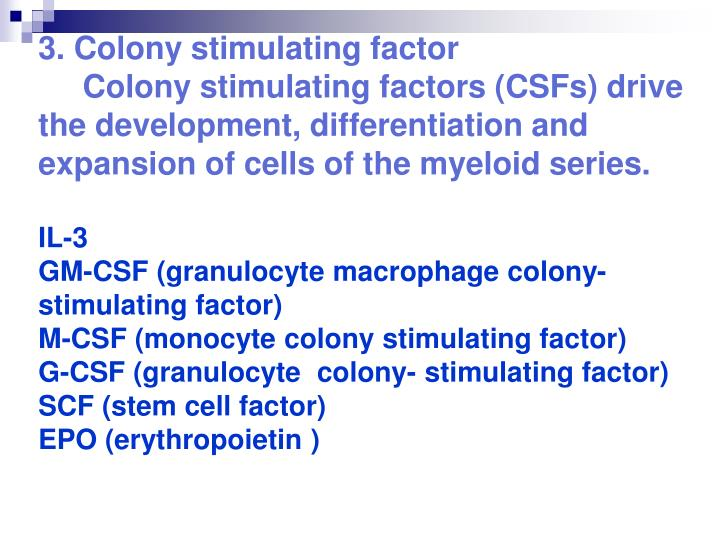 3. Colony stimulating factor