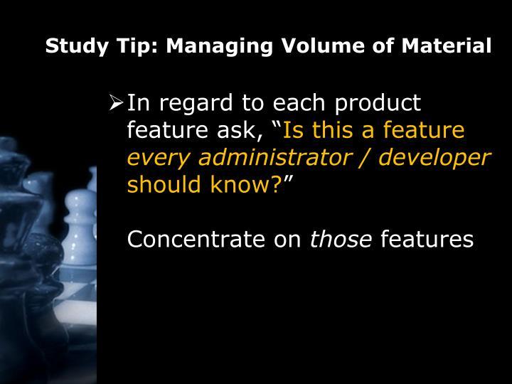 Study Tip: Managing Volume of Material