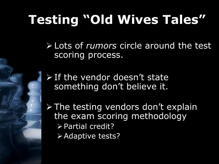 """Testing """"Old Wives Tales"""""""