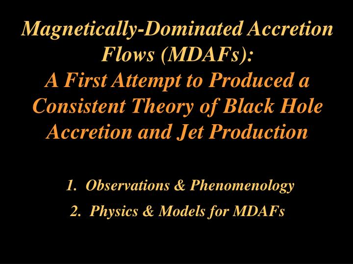 Magnetically-Dominated Accretion Flows (MDAFs):