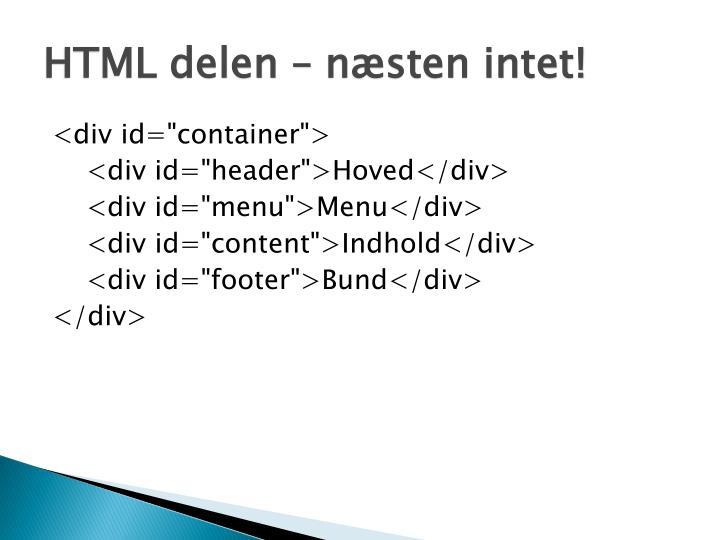 HTML delen – næsten intet!