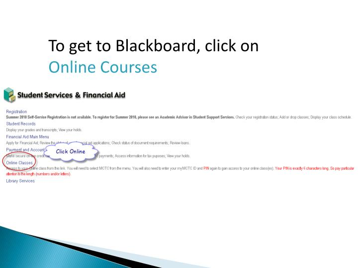 To get to Blackboard, click on