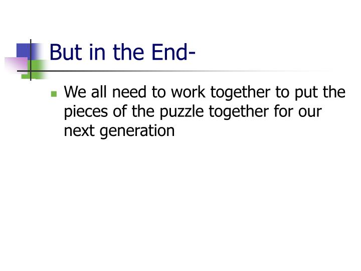 But in the End-